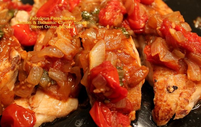 Salmon & Balsamic Cherry Tomato-Sweet Onion & Basil