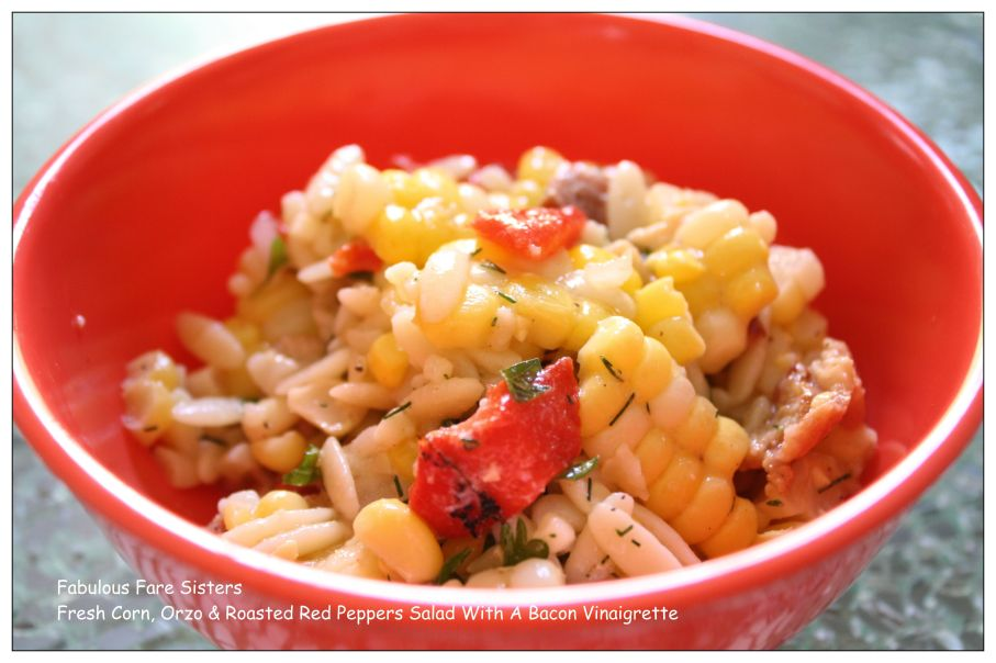 Fresh Corn, Orzo & Roasted Red Peppers Salad With A Bacon Vinaigrette