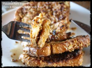 Oats & Honey Crusted French Toast