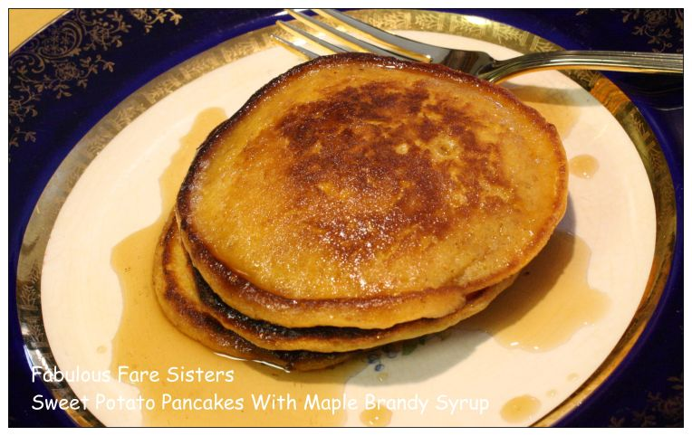 Sweet Potato Pancakes With Maple Brandy Syrup