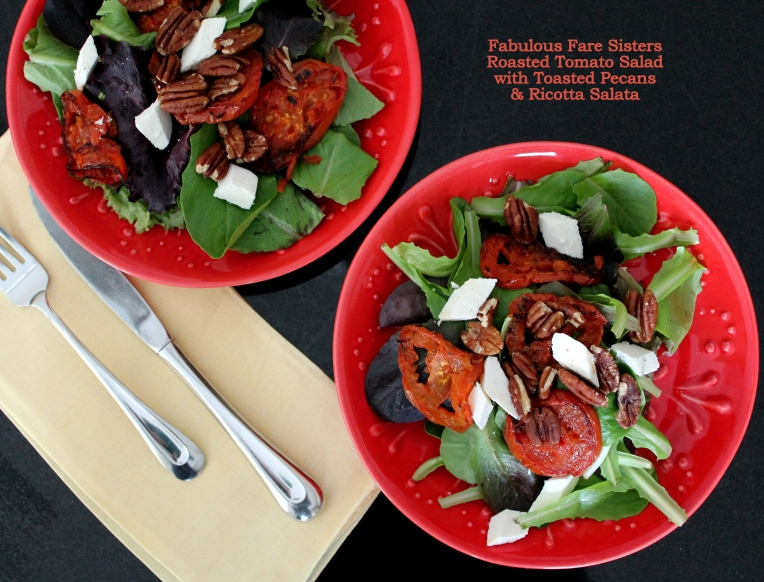 Roasted Tomato Salad with Toasted Pecans & Ricotta Salata