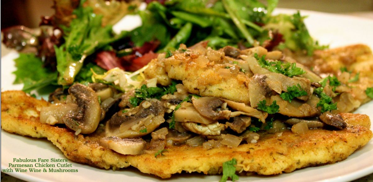 Parmesan Chicken Cutlet With A White Wine & Mushrooms Sauce ...