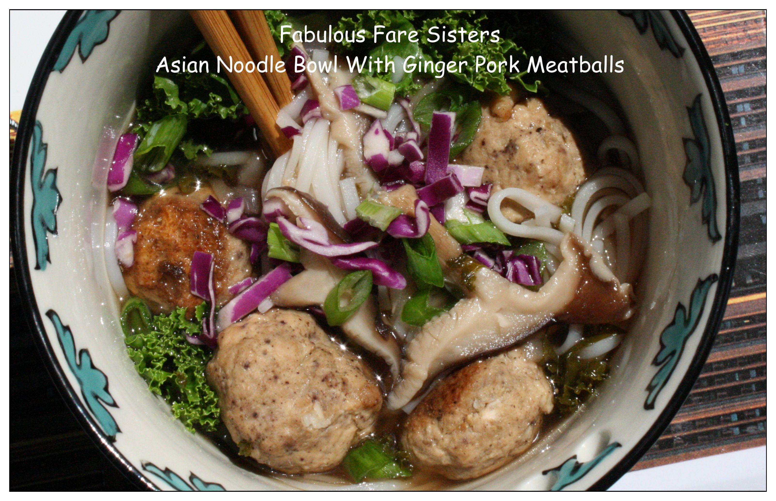 Asian Noodle Bowl With Ginger Pork Meatballs