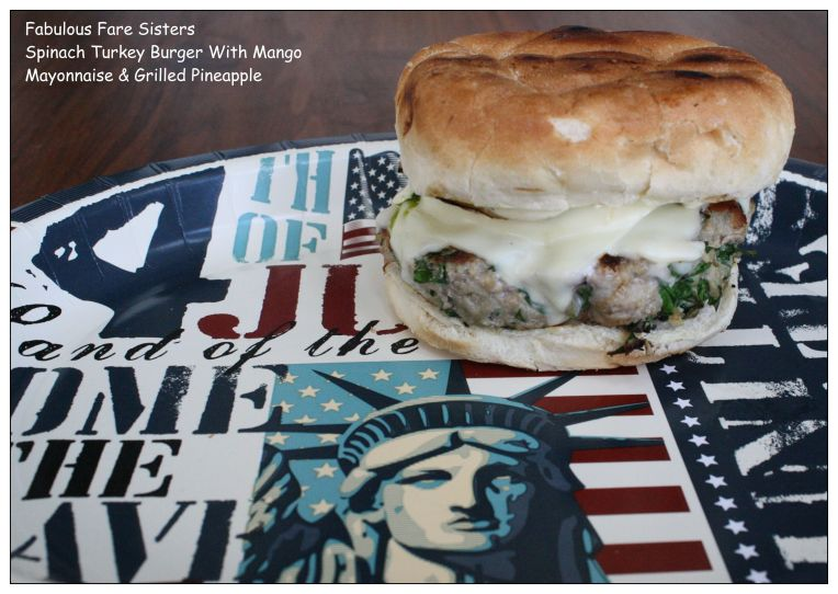 Spinach Turkey Burger With Mango Mayonnaise & Grilled Pineapple
