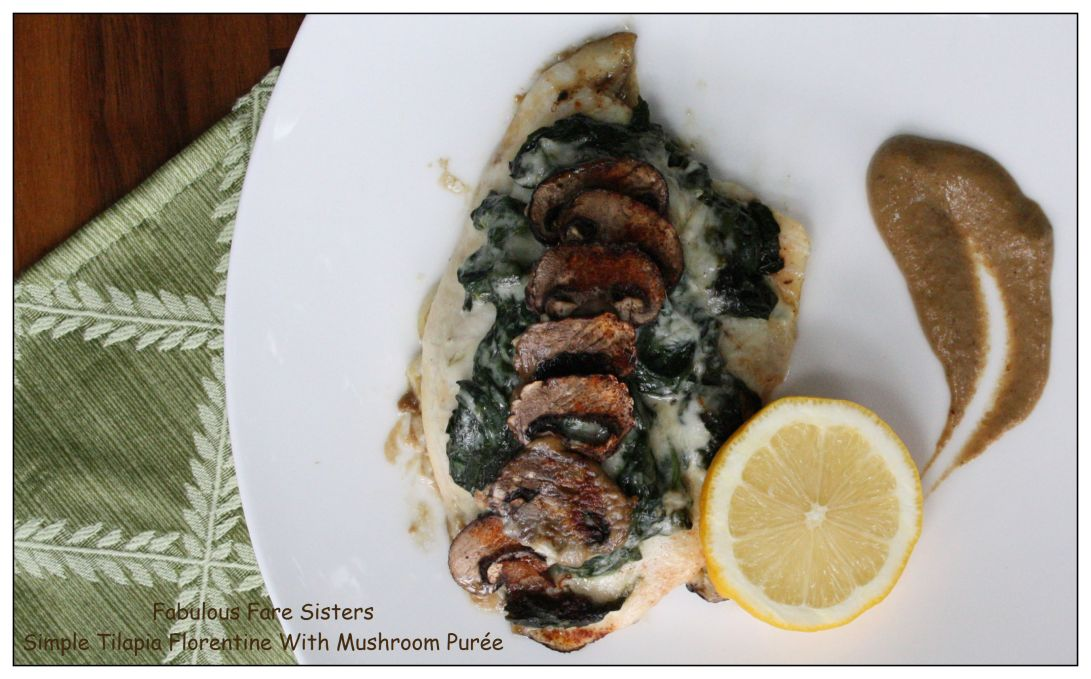 Simple Tilapia Florentine With Mushroom Purée 1