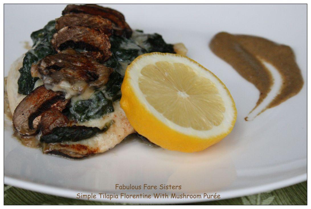 Simple Tilapia Florentine With Mushroom Purée