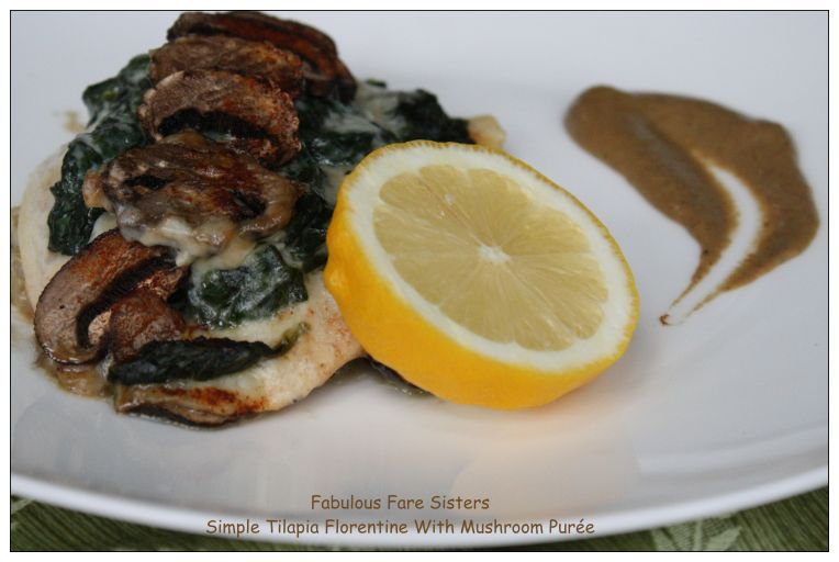 Simple Tilapia Florentine With Mushroom Purée