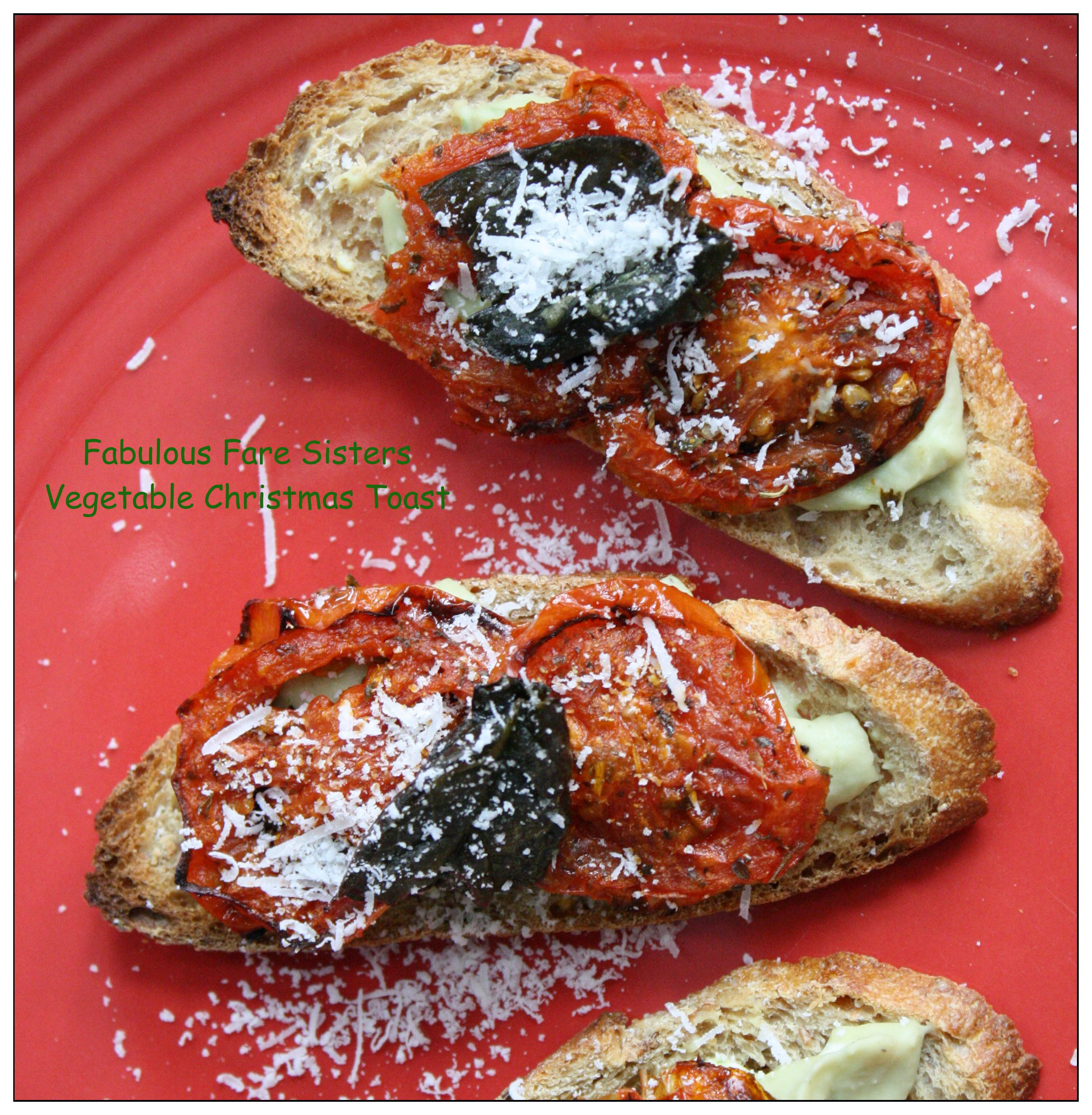 Vegetable Christmas Toast – Fabulous Fare Sisters