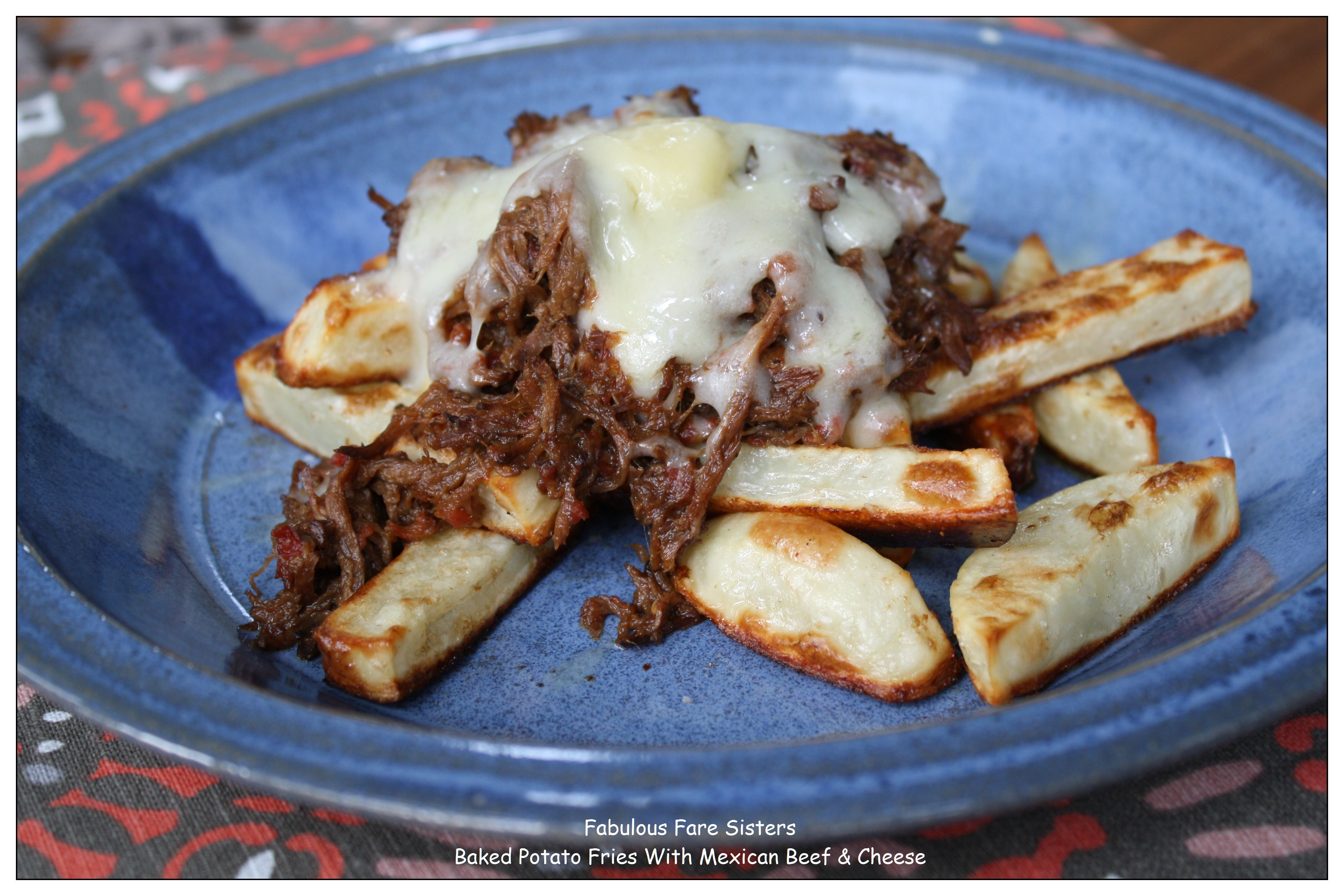Baked Potato Fries With Mexican Beef & Cheese