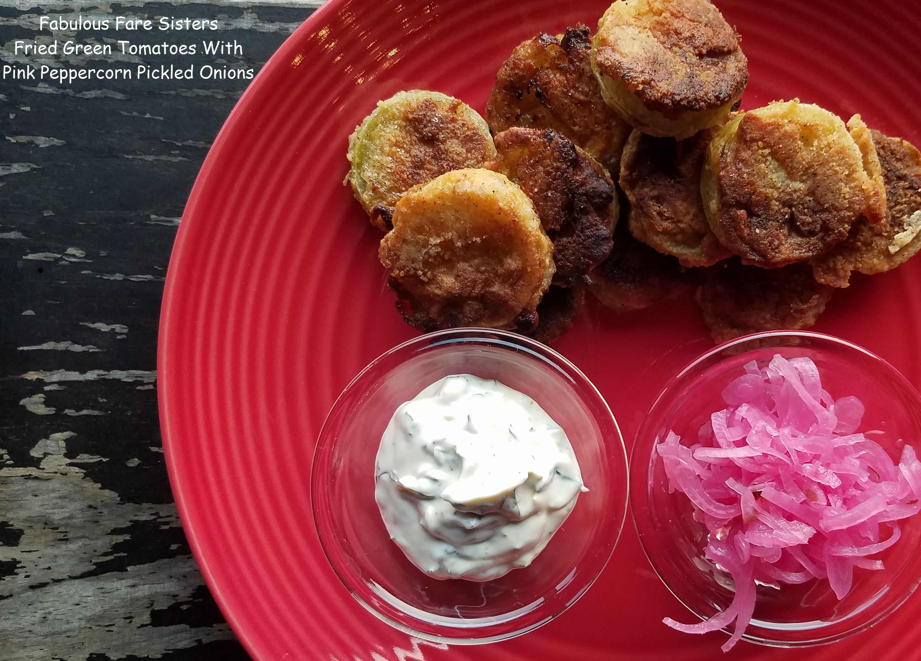 Fried Green Tomatoes With Pink Peppercorn Pickled Onions