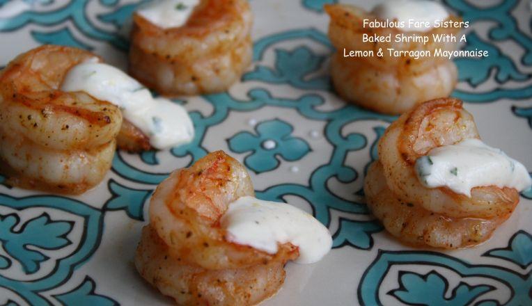Baked Shrimp With A Lemon & Tarragon Mayonnaise 1