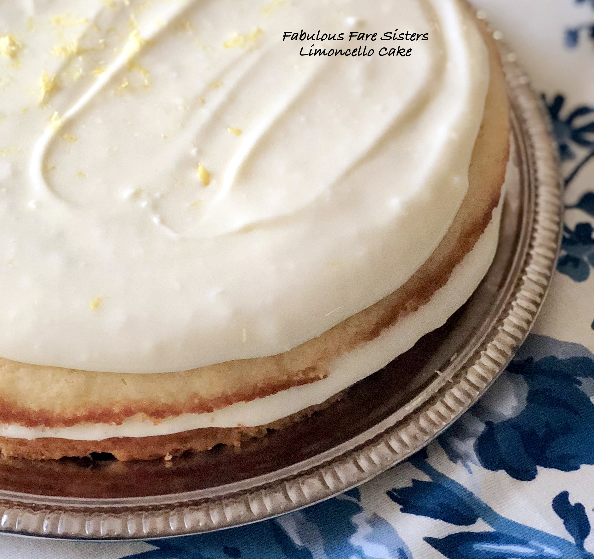 Limoncello Cake Fabulous Fare Sisters